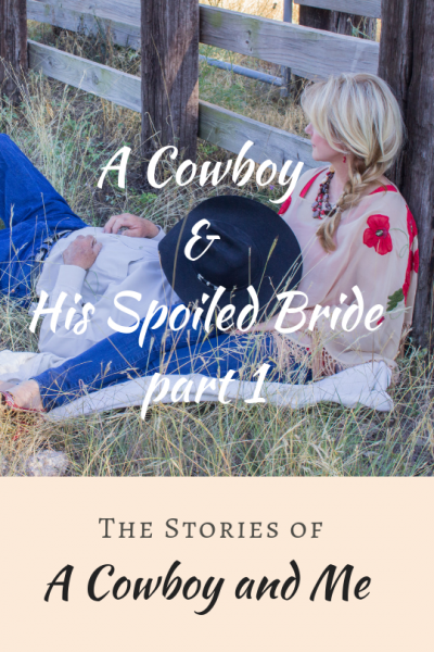 A Cowboy and His Spoiled Bride part 1