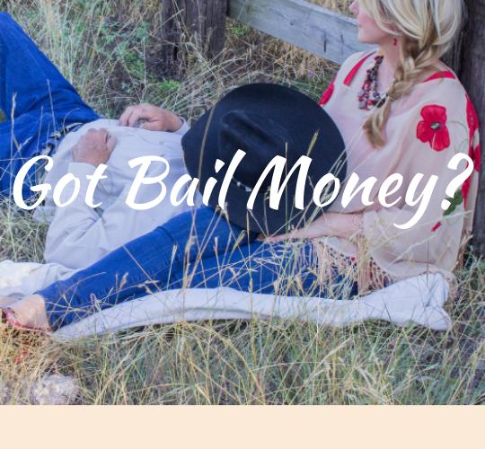 Got Bail Money?