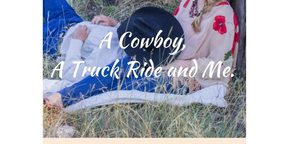 A Cowboy, A Truck Ride and Me